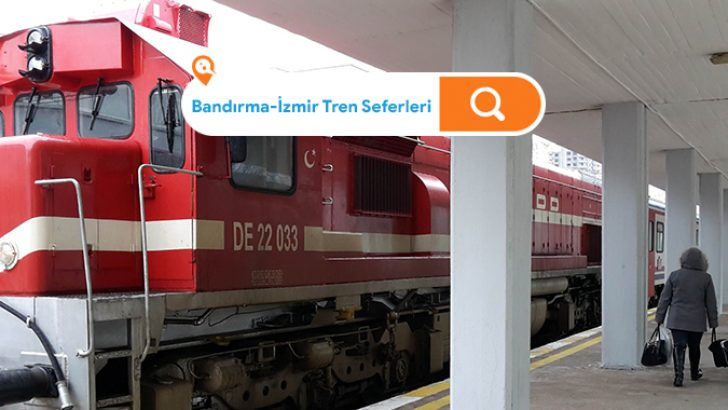 Bandırma İzmir Tren Seferleri 2021